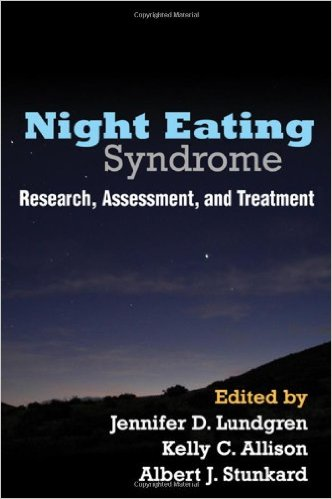 Night Eating Syndrome: Research, Assessment and Treatment