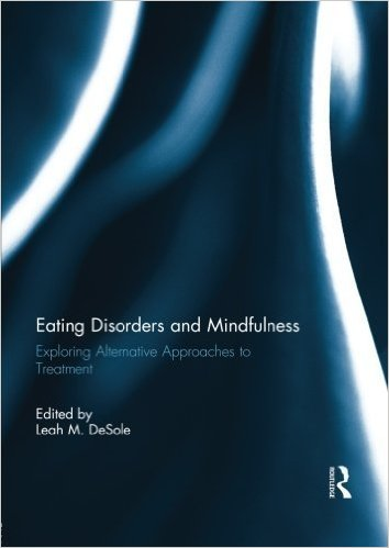 Eating Disorders and Mindfulness: Exploring Alternative Approaches to Treatment